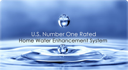 U.S Number One Rated Home Water Enhancement System